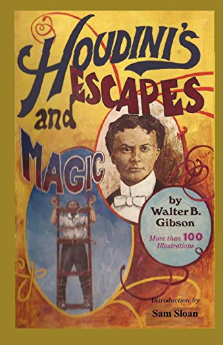Houdini s Escapes and Magic (Paperback): Walter B Gibson