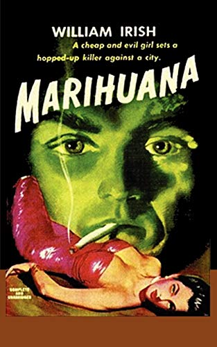 Marihuana a Drug-Crazed Killer at Large (Paperback): William Irish, Cornell