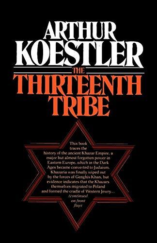 The Thirteenth Tribe the Khazar Empire and: Arthur Koestler