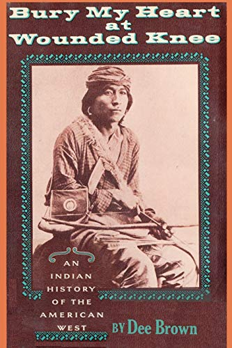 9784871876612: Bury My Heart at Wounded Knee: An Indian History of the American West