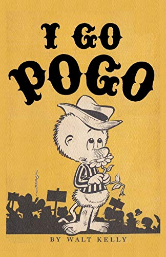 I Go Pogo (Paperback): Walt Kelly