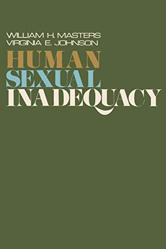 Human Sexual Inadequacy: Masters, William H; Johnson, Virginia E.