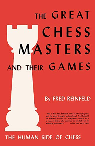 9784871877350: The Human Side of Chess The Great Chess Masters and Their Games