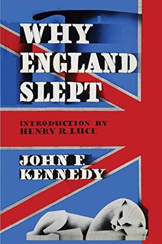 Why England Slept by John F. Kennedy: John F Kennedy