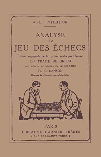 9784871878180: Analyse du jeu des d'échecs: Traité de Greco par C. Sanson. Edition augmentée de 68 parties joués par Philidor du traité de Greco (French Edition)