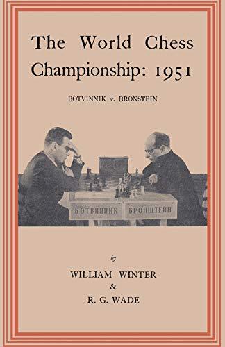The World Chess Championship 1951 Botvinnik v. Bronstein: William Winter