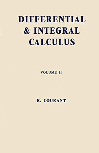 Differential and Integral Calculus, Vol. 2: Courant, Richard