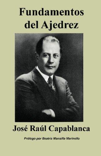 Fundamentos del Ajedrez (Paperback): Jos Ral Capablanca,