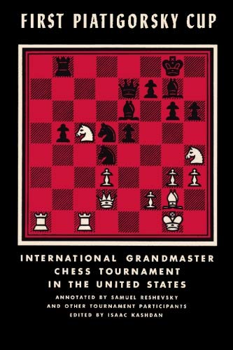 9784871878432: First Piatigorsky Cup International Grandmaster Chess Tournament Held in Los Angeles, California July 1963