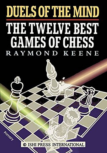 9784871878630: Duels of the Mind: The Twelve Best Games of Chess