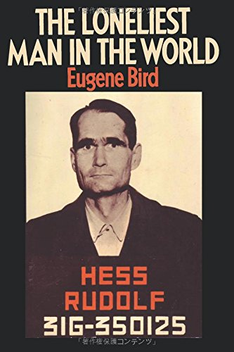 The Loneliest Man in the World The: Bird, Eugene K.;