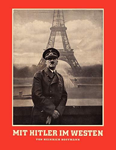 Mit Hitler Im Westen or with Hitler: Heinrich Hoffmann