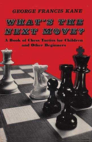 9784871879750: What's the Next Move?: A Book of Chess Tactics for Children and Other Beginners