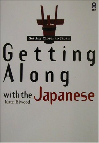 9784872170658: Getting Along With the Japanese