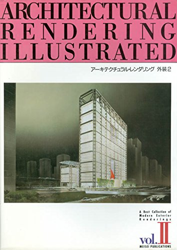 9784872461978: Architectural Rendering Illustrated: Best Collection of Modern Exterior Renderings, Vol. 2