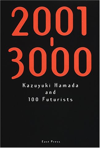 Futurist of 100 people and Kazuyuki Hamada - 2001-3000 (2000) ISBN: 4872572416 [Japanese Import]: ...