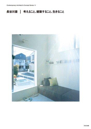 Go Hasegawa: Thinking, Making Architecture, Living: Hasegawa, Go