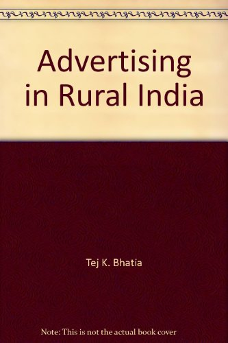 Advertising in Rural India: Language, Marketing Communication, and Consumerism: Bhatia, Tej K.