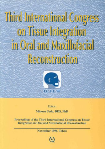 Third International Congress On Tissue Integration In Oral And Maxillofacial Reconstruction: Ueda, ...