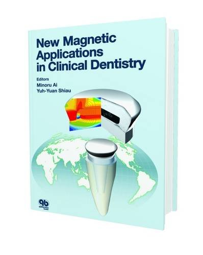 New Magnetic Applications in Clinical Dentistry: Minoru Al, Yuh-Yuan