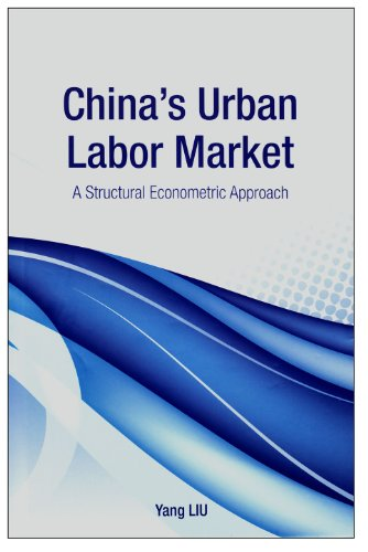 China's Urban Labor Market: A Structural Econometric Approach (Premiere Collection): Liu, Yang