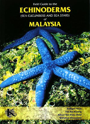 9784876987467: Field Guide to the ECHINODERMS (Sea Cucumbers and Sea Stars) of MALAYSIA (2008) ISBN: 4876987467 [Japanese Import]