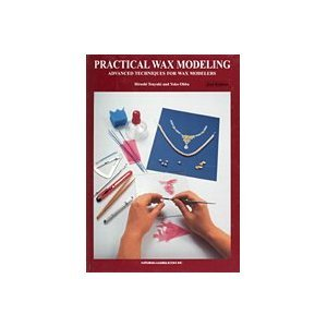 9784877900045: Practical Wax Modeling: Advanced Techniques for Wax Modelers