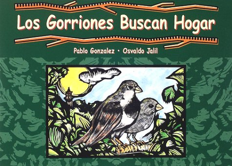 Los Gorriones buscan Hogar (Where is our best home?) (Spanish Edition): Pablo Gonzalez