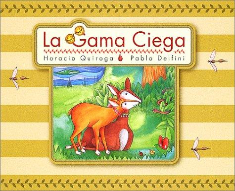 La Gama Ciega (The Blind Deer) (Spanish Edition): Quiroga, Horacio