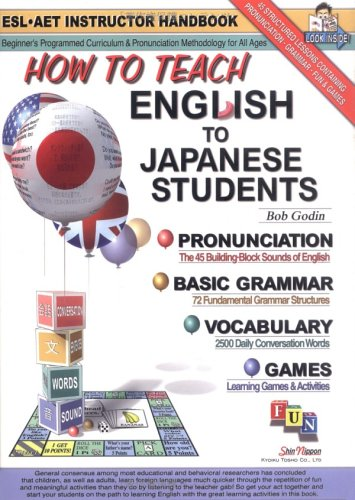 9784880242965: How To Teach English To Japanese Students: Beginner's Programmed Curriculum &Amp; Pronunciation Methodology For All Ages: Esl Aet Instructor Handbook