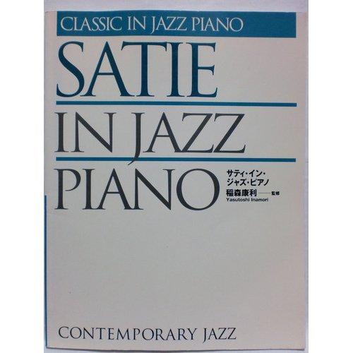 9784886399045: Satie in jazz piano CJ89 Contemporary Jazz (Classic in Jazz Piano Series) (1998) ISBN: 4886399045 [Japanese Import]