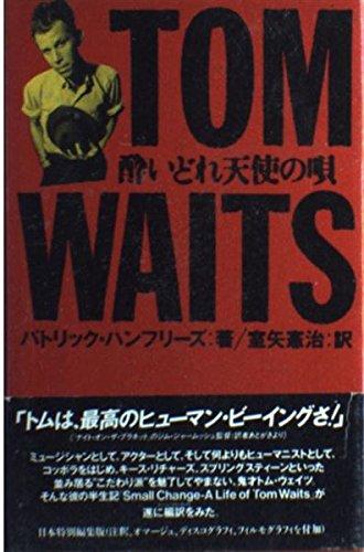 9784886821546: Small Change : A Life of Tom Waits