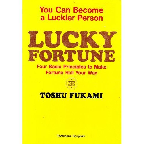 9784886927170: Lucky Fortune: Four Basic Principles to Make Fortune Roll Your Way