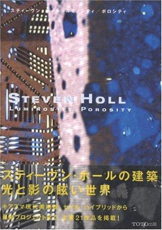 9784887062702: Steven Holl: Luminosity / Porosity