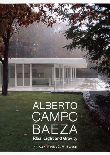 9784887063013: Alberto Campo Baeza: Idea, Light and Gravity