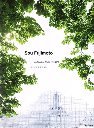 9784887063495: Sou Fujimoto Architecture Works 1995-2015