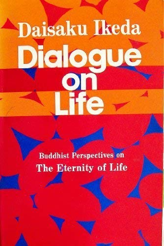 Dialogue On Life, Vol. 2: Buddhist Perspectives on the Eternity of Life