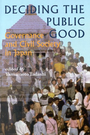 9784889070194: Deciding the Public Good: Governance and Civil Society in Japan