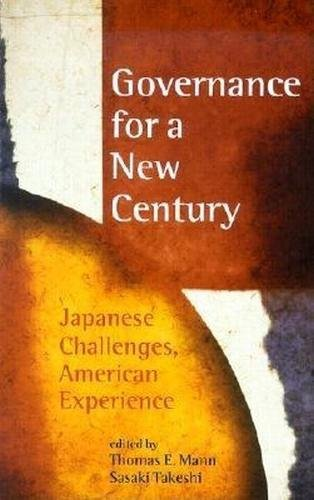 Governance for a New Century: Japanese Challenges, American Experience