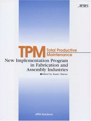 9784889569025: TPM Total Productive Maintenance New Implementation Program in Fabrication and Assembly Industries