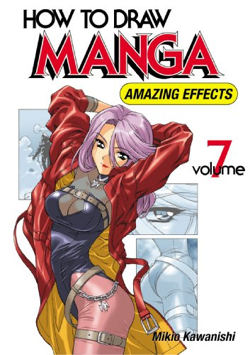 How to Draw Manga Volume 7 (How to Draw Manga (Graphic-Sha Numbered)): Kawanishi, Mikio