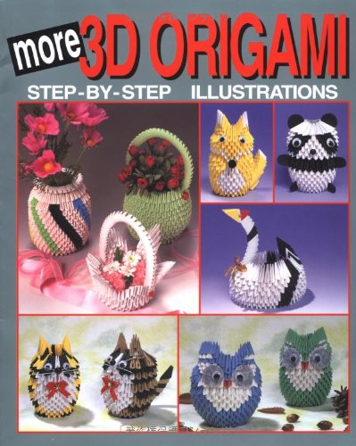 More 3D Origami: Step-By-Step Illustrations (3d Origami Series): Joie Staff