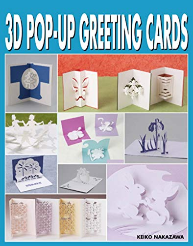 3d Pop Up Greeting Cards (Paperback): Keiko Nakazawa