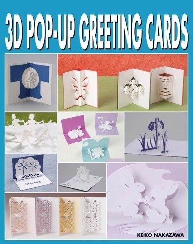 3D Pop Up Greeting Cards: Keiko Nakazawa