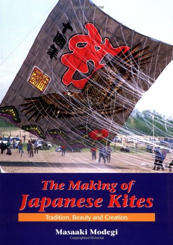 9784889962222: The Making of Japanese Kites: Tradition, Beauty and Creation