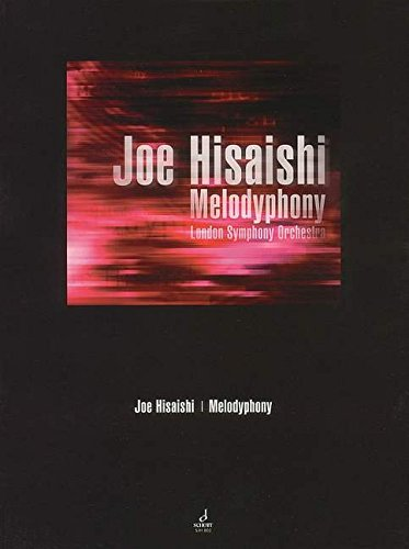 MELODYPHONY: LONDON SYMPHONY ORCHESTRA FULL SCORE (PARTS: Joe Hisaishi