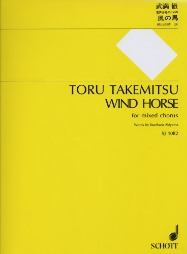 TAKEMITSU WIND HORSE FOR MIXED CHORUS: SCHOTT JAPAN