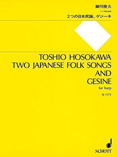 TWO (2) JAPANESE FOLK SONGS AND GESINE