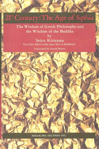 21st Century : The Age of Sophia : The Wisdom of Greek Philosophy and the Wisdom of the Buddha: ...