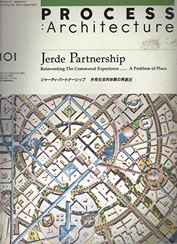 Process: Architecture Jerde Partnership Reinventing the Communal Experience.a Problem of Place: ...